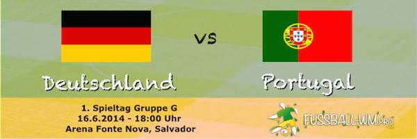 Deutschland - Portugal WM 2014 am 16. Juni Gruppe F