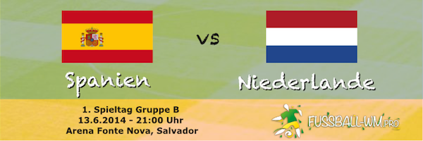 Vorschau WM 2014 Spanien - Niederlande 13.6.