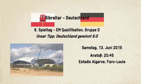 Wett-Tipp Gibraltar Deutschland für 13. Juni 2015