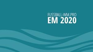 Alles zur EM 2020 auf fussball-wm.pro