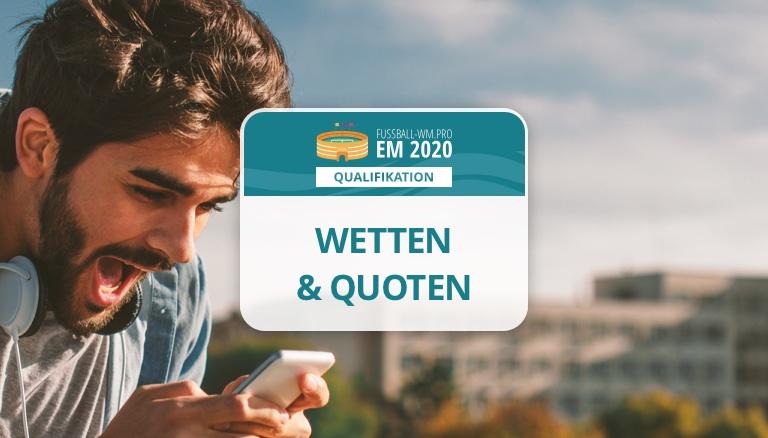 Quoten & Wetten zur EM 2020 Quali
