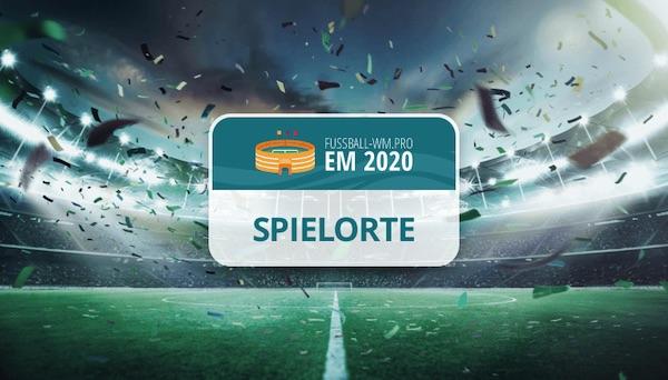 Spielorte & Stadien EM 2020