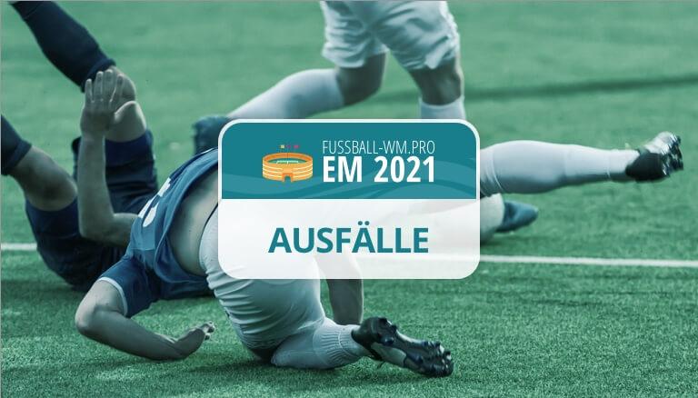 Ausfälle und verletzte Spieler bei der EM 2021