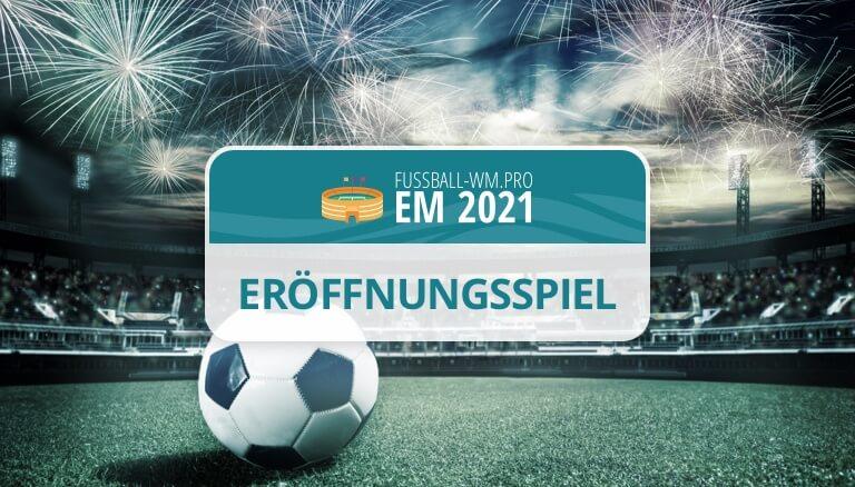 Fußball EM 2021 Eröffnungsspiel